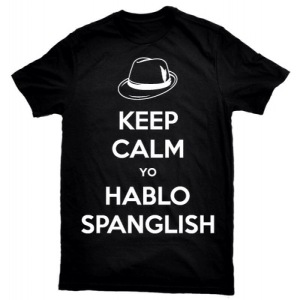 Keep Calm Yo Hablo Spanglish