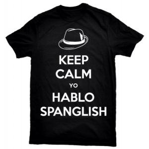 Keep Calm Yo Hablo Spanglish